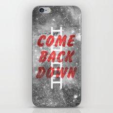 Come Back Down. iPhone & iPod Skin