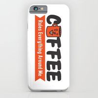 Coffee Rules Everything Around Me iPhone 6 Slim Case