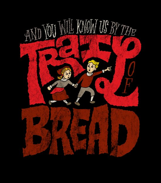 And You Will Know Us By The Trail Of Bread Art Print