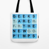 Geeks are the New Pimps Tote Bag
