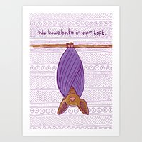 We Have Bats in Our Loft Art Print