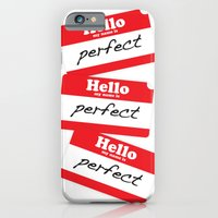 Hello My Name Is Perfect iPhone 6 Slim Case