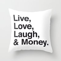 Live Love Laugh and Money Throw Pillow