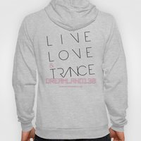 Live Love and Trance / Dreamland138 Mix Podcast Hoody