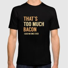 That's Too Much Bacon Mens Fitted Tee SMALL Black