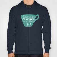There Is Always Time For Tea Hoody