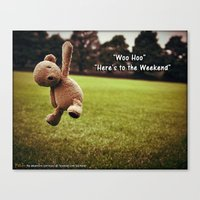 Here's to the Weekend =) Canvas Print
