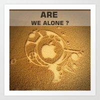 Are We Alone ? Art Print