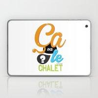 Ca Va Le Chalet ? Laptop & iPad Skin