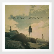 Blue Skies Are Calling Art Print