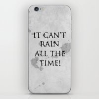 It Can't Rain All The Time. iPhone & iPod Skin