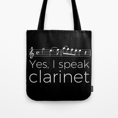 Yes, I speak clarinet Tote Bag