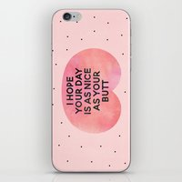 I Hope Your Day Is As Nice As Your Butt iPhone & iPod Skin