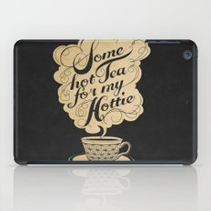 Some Hot Tea For My Hottie iPad Case