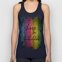 Live In Color.  Unisex Tank Top