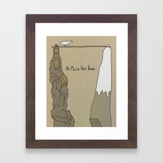 No Place Like Home Framed Art Print