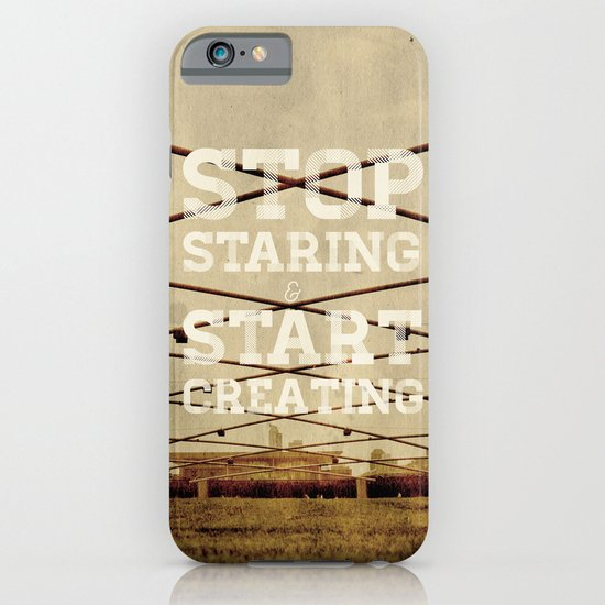 Stop Staring & Start Creating iPhone & iPod Case