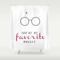 YOU'RE MY FAVORITE MUGGLE! Shower Curtain