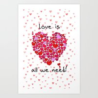 Love Is All We Need! Art Print
