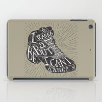 I Can't Dance iPad Case