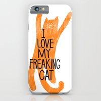 I love my freaking cat - orange iPhone 6 Slim Case