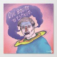 Qué Bonito Tu Español … Canvas Print