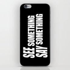 See Something Say Someth… iPhone & iPod Skin