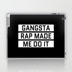 GANGSTA RAP MADE ME DO IT (Black & White) Laptop & iPad Skin