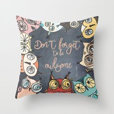 Don´t forget to be owlsome Throw Pillow