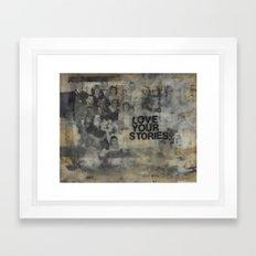 Love Your Stories Framed Art Print