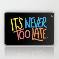 Never too late Laptop & iPad Skin