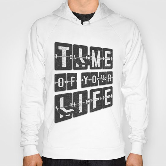 Time of Your Life Hoody