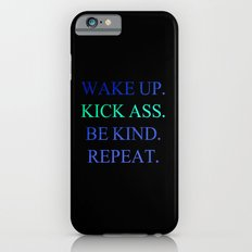 Wake Up.  Kick Ass.  Be Kind.  Repeat Gold and Red Foil Print Slim Case iPhone 6s