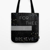 FOR THEE I BELIEVE Tote Bag