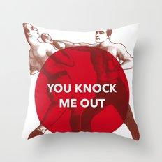 You Knock Me Out Throw Pillow