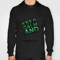 Keep Calm And.... Hoody