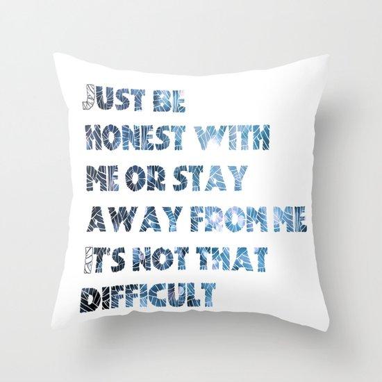be honest Throw Pillow