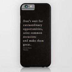 Seize common occasions iPhone 6 Slim Case