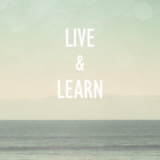 Live & Learn Art Print