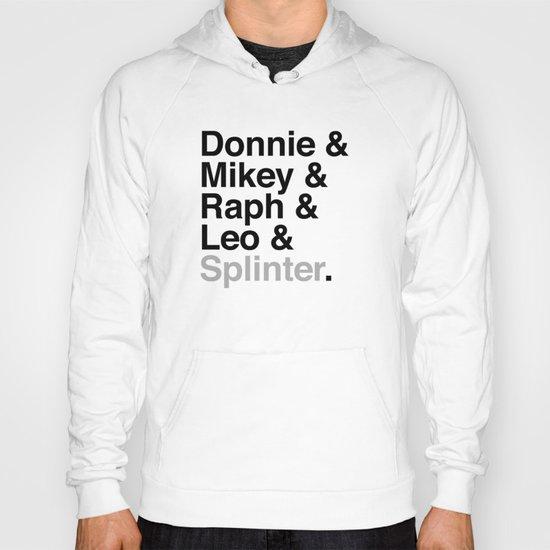 One big mutant family: Donnie & Mikey & Raph & Leo & Splinter Hoody