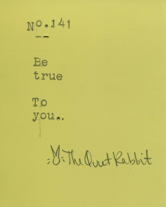 no.141 - be true to you Art Print