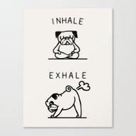 Inhale Exhale Pug Canvas Print