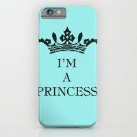 I'm A Princess iPhone 6 Slim Case