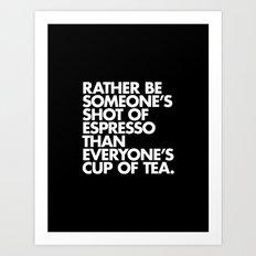 Rather Be Someone's Shot… Art Print