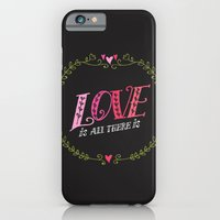 Love Is All There Is iPhone 6 Slim Case