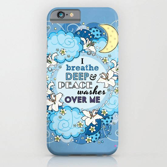 I Breathe Deep and Peace Washes over me - Affirmation iPhone & iPod Case