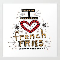 I Love French Fries Art Print
