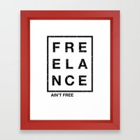 It ain't free Framed Art Print
