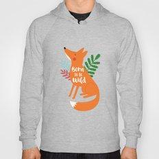 Born To Be Wild Fox Hoody