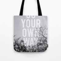 Go Your Own Way II Tote Bag